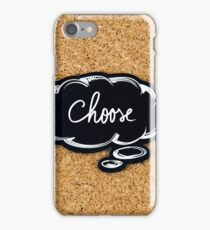 CHOOSE written on black thinking bubble iPhone Case/Skin