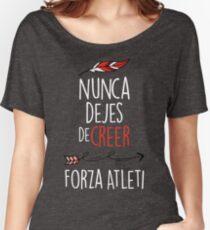 Nunca Dejes De Creer - Forza Atleti Women's Relaxed Fit T-Shirt