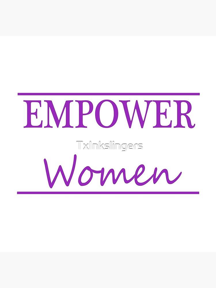 Empower Women by TxInkslingers