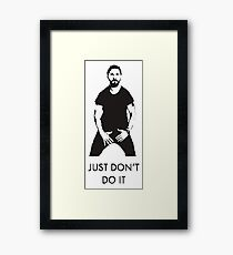 Just Don't Do It Framed Print