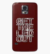 Get The Led Out Case/Skin for Samsung Galaxy