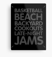 Basketball, Beach, Backyard Cookouts, Late-Night Jams Metal Print