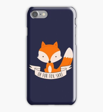Oh For Fox Sake iPhone Case/Skin