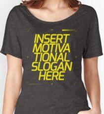 Motivational Slogan Women's Relaxed Fit T-Shirt