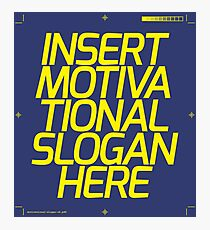 Motivational Slogan Photographic Print