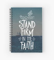 Stand Firm In The Faith Spiral Notebook