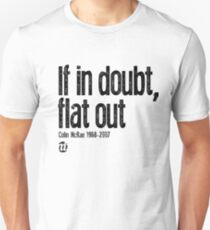 If in doubt, flat out Colin McRae  T-Shirt