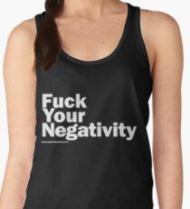 F**k Your Negativity Women's Tank Top