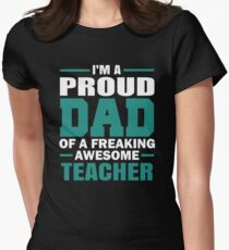 Proud Dad Of A Freaking Awesome Teacher. Father's Day Gift For Dad. Women's Fitted T-Shirt