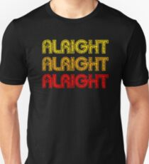 Dazed And Confused - Alright Alright Alright T-Shirt