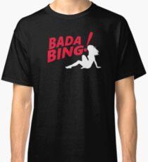 Bada Bing - The Sopranos  Classic T-Shirt