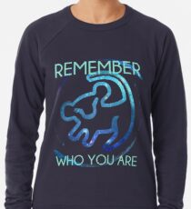 Remember Who You Are Lightweight Sweatshirt