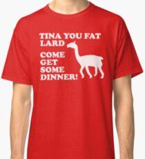 Napoleon Dynamite - Tina You Fat Lard Come Get Some Dinner Classic T-Shirt