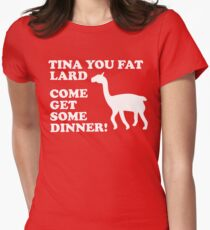 Napoleon Dynamite - Tina You Fat Lard Come Get Some Dinner Womens Fitted T-Shirt