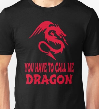 Step Brothers - You Have To Call Me Dragon Unisex T-Shirt