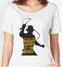 Indiana Jones:  It's the Mileage Women's Relaxed Fit T-Shirt