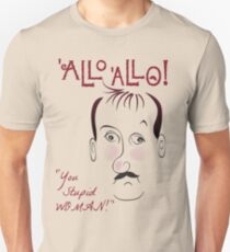 "Allo Allo, René François Artois, ""You Stupid WOMAN!"" Unisex T-Shirt"