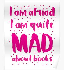 I am afraid i am quite mad about BOOKS Poster