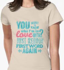 You want to know who I'm in love with? Women's Fitted T-Shirt