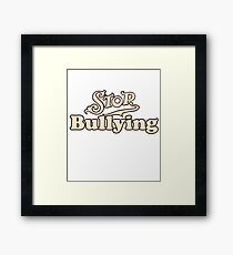 Stop bullying anti bully Framed Print