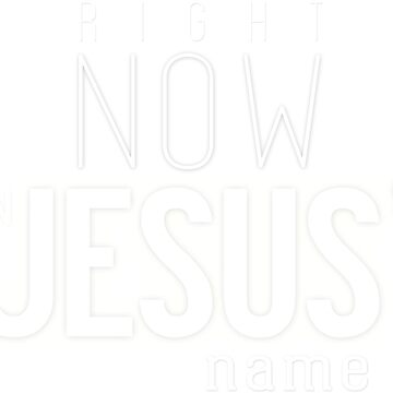 Right now in Jesus' name by tomharris