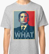 Michael Scott - That's What She Said Classic T-Shirt