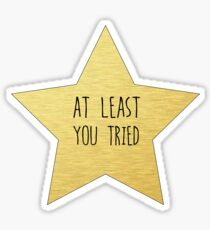 "Gold Star ""You Tried"" Sticker and more Sticker"