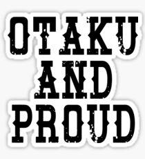 Otaku and Proud Sticker
