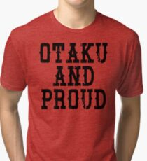 Otaku and Proud Tri-blend T-Shirt