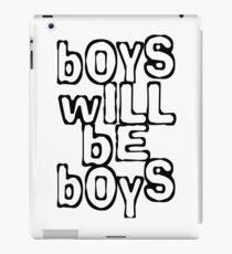 Boys will be boys iPad Case/Skin