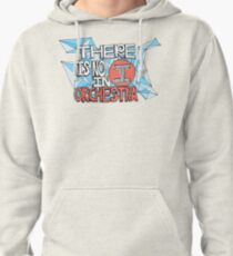 There's no I in Orchestra Pullover Hoodie