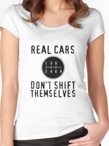 Real Cars Don't Shift Themselves Women's Fitted Scoop T-Shirt