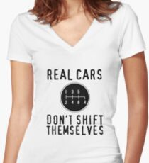 Real Cars Don't Shift Themselves Women's Fitted V-Neck T-Shirt