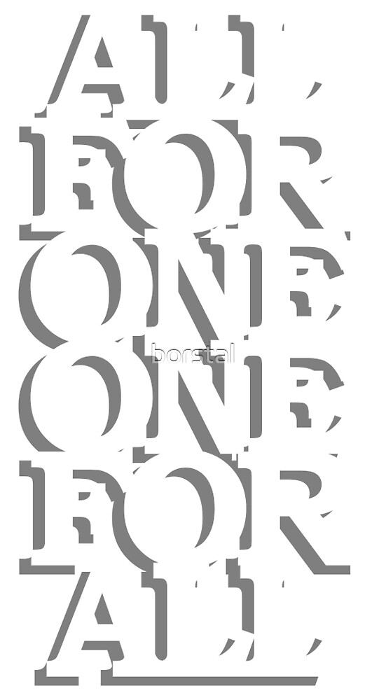 All for one one for all by borstal