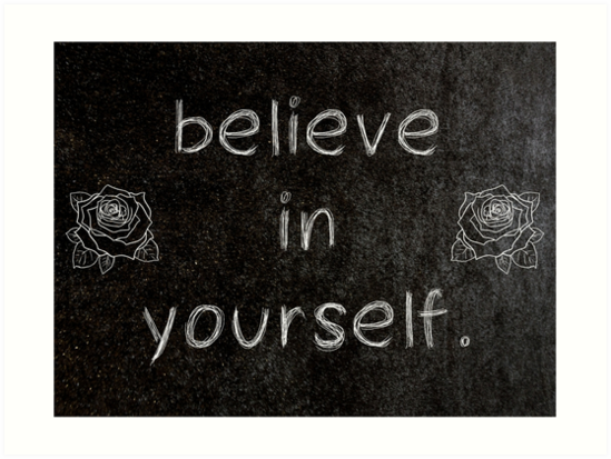 Believe In Yourself 3 Word Quotes Art Prints By Royston69 Redbubble