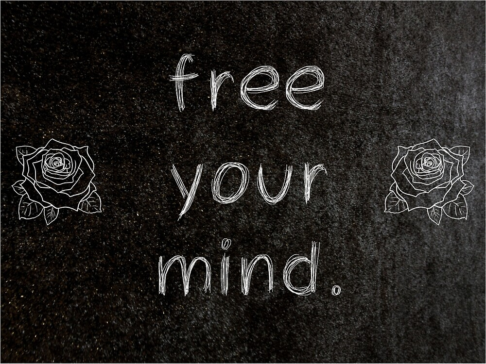 Free Your Mind 60 Word Quotes By Royston60 Redbubble Cool Free Your Mind Quotes