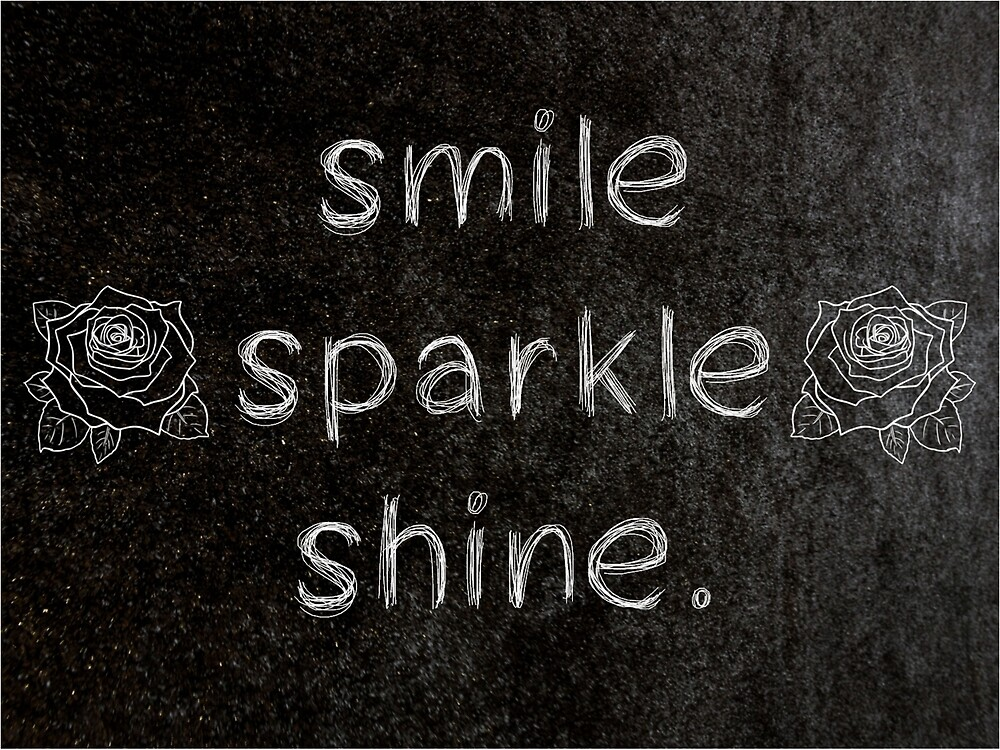 Smile Sparkle Shine 3 Word Quotes By Royston69 Redbubble