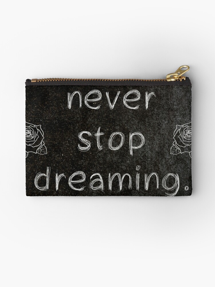 Never Stop Dreaming 3 Word Quotes Studio Pouches By Royston69