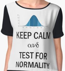 Keep Calm and Test for Normality Normal Bell Curve for Data Science Geeks and Scientists Chiffon Top