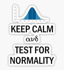 Keep Calm and Test for Normality Normal Bell Curve for Data Science Geeks and Scientists Sticker