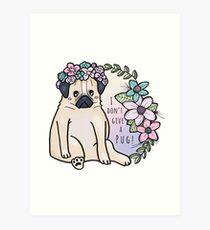I don't give a pug! Kunstdruck