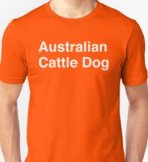 Australian Cattle Dog Unisex T-Shirt