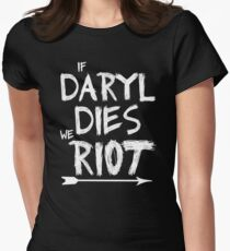 If Daryl dies we riot Women's Fitted T-Shirt