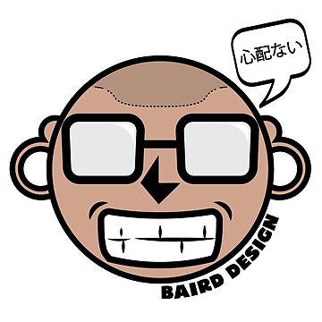 Baird Design / No Worries by papabaird