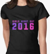 Girls night out 2016 bachelorette party  Womens Fitted T-Shirt