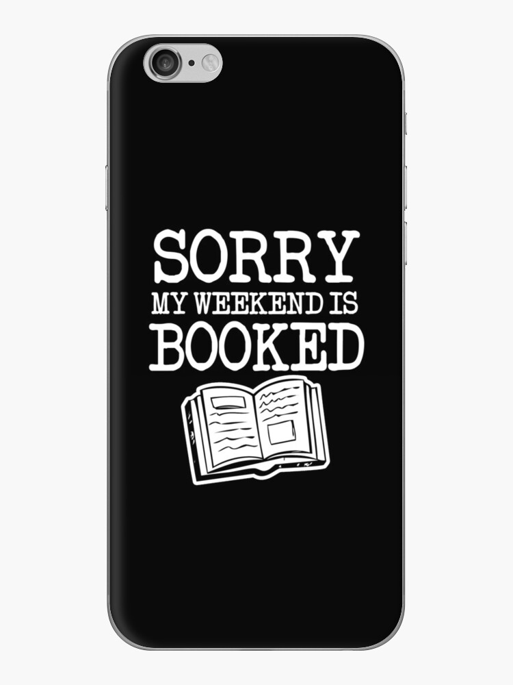 Sorry my weekend is booked funny  by worksaheart