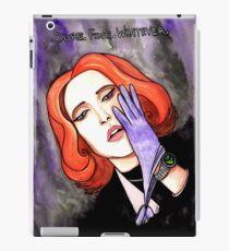 "Scully ""Sure.Fine.Whatever."" iPad Case/Skin"