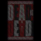 Dead Is Dead (Typography) by Riott Designs