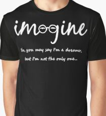 Imagine - John Lennon - You may say I'm a dreamer, but I'm not the only one... Graphic T-Shirt
