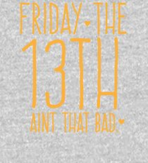FRIDAY the 13th aint that bad Kids Pullover Hoodie